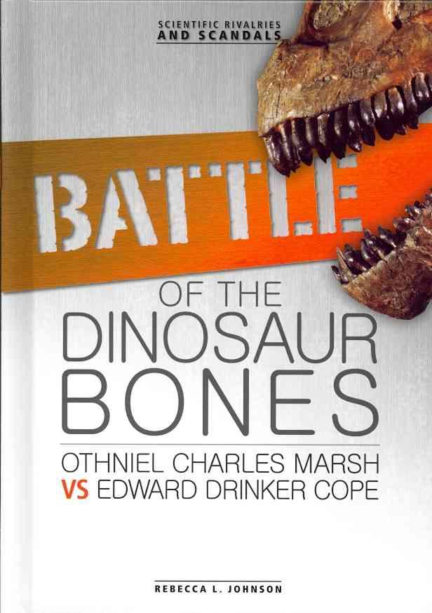 Battle of the Dinosaur Bones By Johnson, Rebecca L.